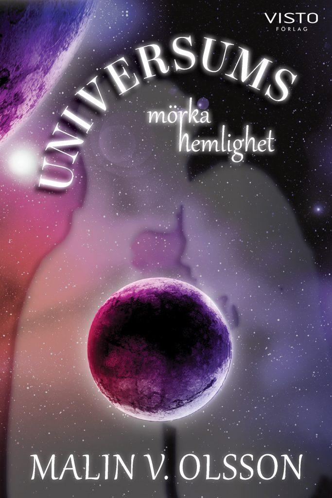 Universum mörka hemlighet av Malin v. Olsson