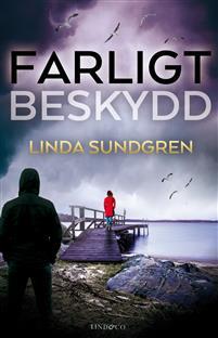 Linda Sundgren – Farligt Beskydd Tredje delan