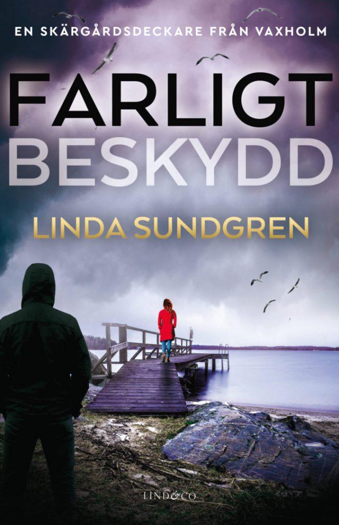 Farligt beskydd av Linda Sundgren